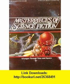 Masterpieces of Science Fiction (9780345276209) Thomas Durwood, Armand Eisen, Charles Platt , ISBN-10: 0345276205  , ISBN-13: 978-0345276209 ,  , tutorials , pdf , ebook , torrent , downloads , rapidshare , filesonic , hotfile , megaupload , fileserve