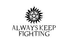 Supernatural Always Keep Fighting Decal by DakotasDecals on Etsy