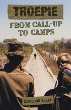 Buy Troepie: From Call-Up to Camps by Cameron Blake and Read this Book on Kobo's Free Apps. Discover Kobo's Vast Collection of Ebooks and Audiobooks Today - Over 4 Million Titles! Books To Read, My Books, Cameron Blake, Call Up, Army Day, Brothers In Arms, Defence Force, Reading Material, Special Forces