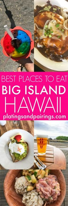 The BEST places to Eat on Hawaii's Big Island - Don't miss these! | platingsandpairings.com