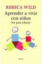 aprender a vivir con niños-rebeca wild-9788425425233