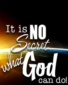 It Is No Secret What God Can Do (as background screen for Apple Watch). GREAT song, written by Stuart Hamblen. If you have an Apple Watch, this image will fit both Apple Watch size screens.
