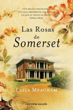 TÍTULO: Las rosas de Somerset  AUTORA: Leila Meacham