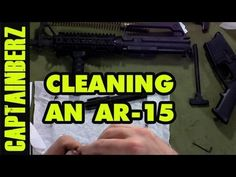 Cleaning an AR-15 - http://fotar15.com/cleaning-an-ar-15/