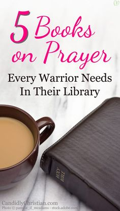 5 Books On Prayer Every Warrior Needs In Their Library http://candidlychristian.com/books-on-prayer/