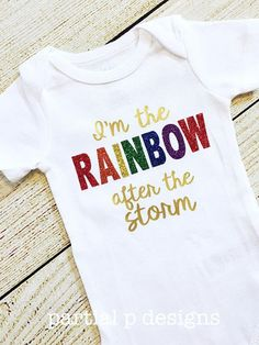 Rainbow Baby Bodysuit, I'm the Rainbow after the storm, Infertility, Pregnancy Announcement