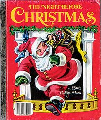 The Night Before Christmas. I believe this was also illustrated by Corinne Malvern.  Remember this as a child