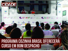 O programa Cozinha Brasil estará na cidade de Bom Despacho nos dias 25, 26 e 27 de fevereiro, com o curso de aproveitamento inteligente de alimentos.  Saiba mais: http://www.jornalcidademg.com.br/programa-cozinha-brasil-oferecera-curso-em-bom-despacho/