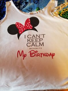 Disney Minnie Mouse themed I Can't Keep Calm because It's My Birthday tank top