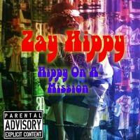 Hippy On A Mission by Zay Hippy on SoundCloud