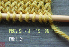 How to cast on: Working from a provisional cast on