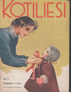 Kotiliesi Magazine, 4 February 1936 (Cover: M. Harlequin Romance, Mothers Love, Mother And Child, Quilting Designs, Finland, Vintage Art, Martini, Childrens Books, Scandinavian
