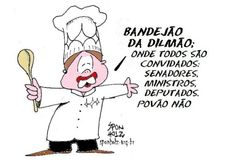 No Bandejão da Dilma... Puro Surrealismo... Neste Bandejão só está a Elite Política Corrupta...