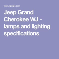 Jeep Grand Cherokee WJ - lamps and lighting specifications