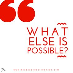 What else is possible?