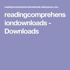 readingcomprehensiondownloads - Downloads