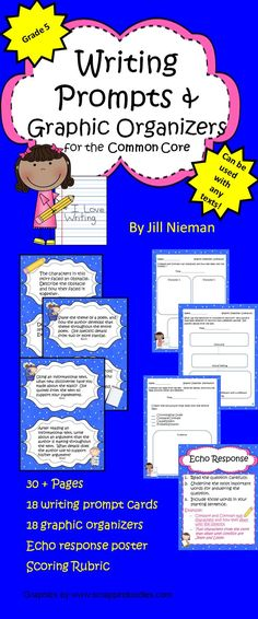 Grade 5 Writing Prompts, graphic organizers, and rubric for the Common Core
