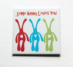 Easter Magnet, Bunny Magnet, Some bunny loves you, Kitchen Magnet, Fridge magnet, Magnet, easter bunny, easter gift, Square Magnet (5419) by KellysMagnets on Etsy