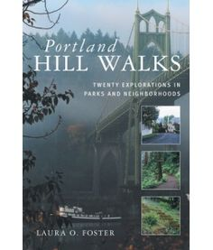 Portland Hill Walks; Twenty Explorations in Parks and Neighborhoods