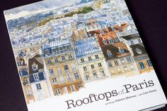 Rooftops of Paris - Fabrice Moireau watercolor sketches