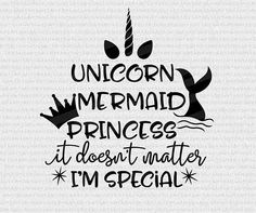 mermaid svg, unicorn svg, mermaid sayings, mermaid words, princess svg, sayings, girl saying, prints, birthday girl, t-shirt girl style svg from ...