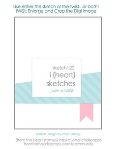 i {heart} card sketches with a tWiSt