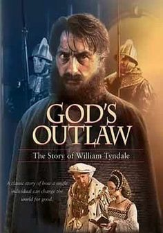 God's Outlaw: The Story of William Tyndale 1986 Roger Rees stars in this dramatization about the life and times of 16th century Brit William Tyndale, who worked tirelessly to translate and publish an English Bible during an era when prayers uttered in English were outlawed.