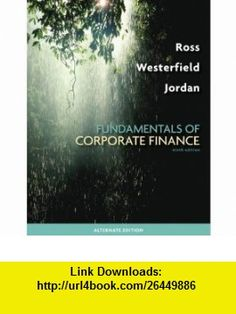 GEN CMBO Loose-leaf FCF ALT ED + CONNECT+ (9780078083808) Stephen Ross, Randolph Westerfield, Bradford Jordan , ISBN-10: 007808380X  , ISBN-13: 978-0078083808 ,  , tutorials , pdf , ebook , torrent , downloads , rapidshare , filesonic , hotfile , megaupload , fileserve