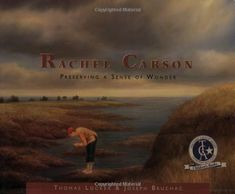 """Rachel Carson: Preserving a Sense of Wonder -- a lovely picture book biography about scientist and """"Silent Spring"""" author, Rachel Carson"""
