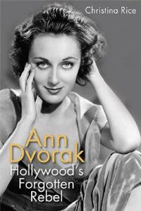 """Read """"Ann Dvorak Hollywood's Forgotten Rebel"""" by Christina Rice available from Rakuten Kobo. Possessing a unique beauty and refined acting skills, Ann Dvorak found success in Hollywood at a time when . Cgi, Paul Walker Tribute, Ann Sothern, New Cinderella, Gangster Films, John Garfield, Mary Pickford, Acting Skills, Film Books"""