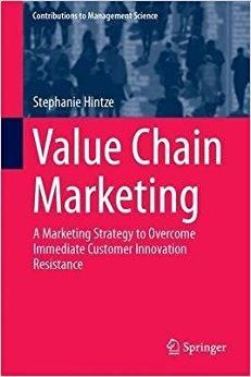 Télécharger [(Value Chain Marketing : A Marketing Strategy to Overcome Immediate Customer Innovation Resistance)] [By (author) Stephanie Hintze] published on (February, 2015) Gratuit