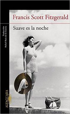Suave Es La Noche (LITERATURAS): Amazon.es: FRANCIS SCOTT FITZGERALD: Libros