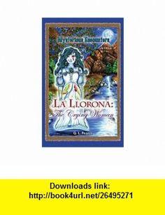 La Llorona (Mysterious Encounters) (9780737745719) Q.L Pearce , ISBN-10: 0737745711  , ISBN-13: 978-0737745719 ,  , tutorials , pdf , ebook , torrent , downloads , rapidshare , filesonic , hotfile , megaupload , fileserve