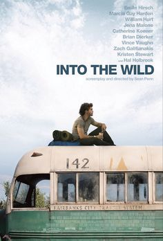 Into the Wild 2007  -  If we admit that human life can be ruled by reason, the possibility of life is destroyed.