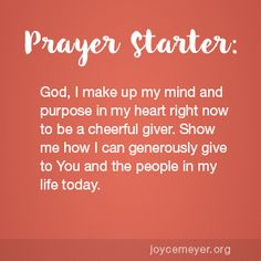 Daily Devo: Be Generous and Cheerful Prayer For Discernment, Prayer Scriptures, Faith Prayer, Prayer Quotes, Faith Quotes, Jesus Sayings, Names Of Jesus, Pastor Quotes, Joyce Meyer Quotes