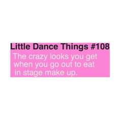 Little Dance Things | clipped by ballerina found on Polyvore featuring dance, quotes, little dance things, text, words, phrase and saying