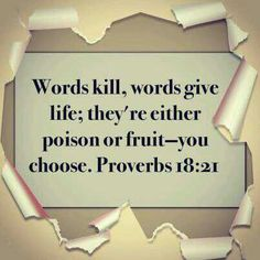 Proverbs 18:21. Don't believe the negative words about you that are going on in your mind. Meditate on what God the Father says about you. You are His child. Believe His words. They are life and they will heal your wounds.