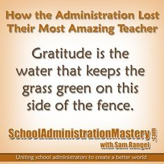 Keep the water green on THIS side of the fence by showing your teachers appreciation.