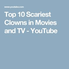 Top 10 Scariest Clowns in Movies and TV - YouTube
