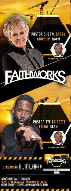 "The Apostolic Faith Church presents FaithWorks ""Rebuilding & Restoring"" on Oct 12-14, 2016 featuring: Pastor John Hannah, Pastor Sheryl Brady, Pastor Tye Tribbett, Pastor Kent Munsey & Pastor Deforest Soaries.  Location: 3823 S Indiana Ave, Chicago, IL 60653  (Bishop Horace E. & Sister Susan D. Smith, Hosts) For Info: 773-373-8500 www.fatihworks2016.org  Streaming LIVE Nightly Beginning at 6:00PM at http://www.afcchicago.org/10933/content/content_id/311588/Live-Stream-and-Recent-Sermons"
