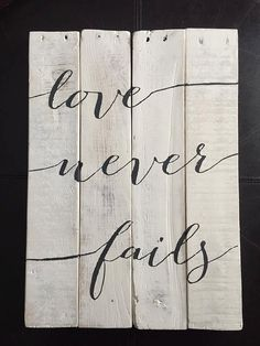Hey, I found this really awesome Etsy listing at https://www.etsy.com/listing/249117295/love-never-fails-pallet-sign