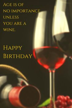 Age is of no importance unless you are a wine. Happy Birthday. Click on this image to see the biggest selection of birthday wishes on the net!