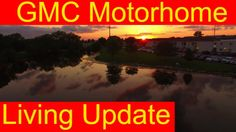 Major RV Living Update & Our Thoughts On The GMC Motorhome