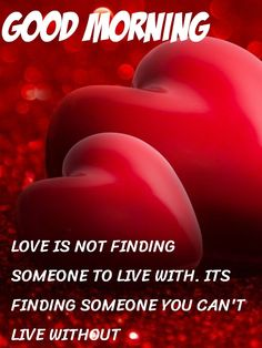 Good Morning Quote About Love hearts love pics good morning love good morning love quotes finding love