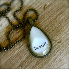 LOVE this one!  BE STILL necklace by theadoptshoppe on Etsy, via Etsy.