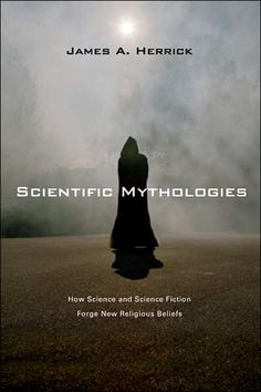 Scientific Mythologies.
