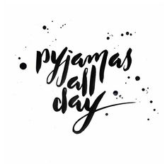 pyjamas all day, quote, inspiring words, Words Quotes, Wise Words, Me Quotes, Motivational Quotes, Inspirational Quotes, Day Off Quotes, Qoutes, Ascendant Balance, Mots Forts
