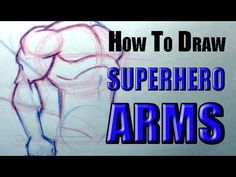 How To Draw Superhero Arms  This channel has some very good cartoon style tutorials.