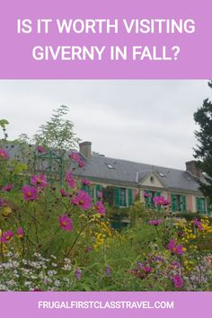 is it worth visiting Giverny in fall | best time of year to visit Giverny | Monet's garden | Paris day trips #Paris #France #Francegardens #gardens #bestgardens #claudemonet European Destination, European Travel, Monet Garden Giverny, Paris In Spring, Garden S, Claude Monet, Day Trips, Paris France, Frugal