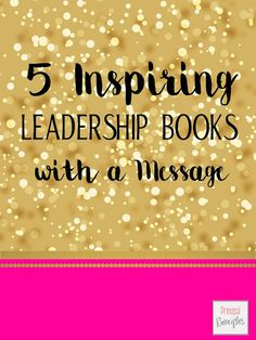 Principal Principles: 5 Inspiring Leadership Books with a Message School Leadership, Leadership Coaching, Educational Leadership, Leadership Development, Leadership Quotes, Leadership Qualities, Professional Development, Educational Technology, School Counseling